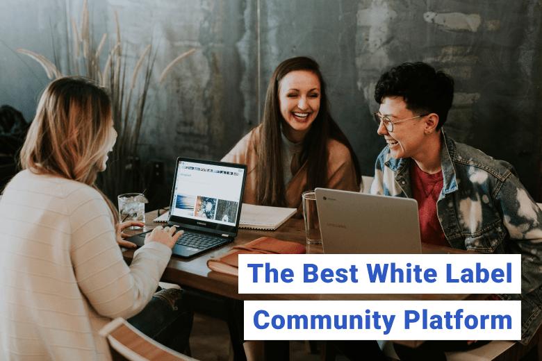 The Best Community Platform